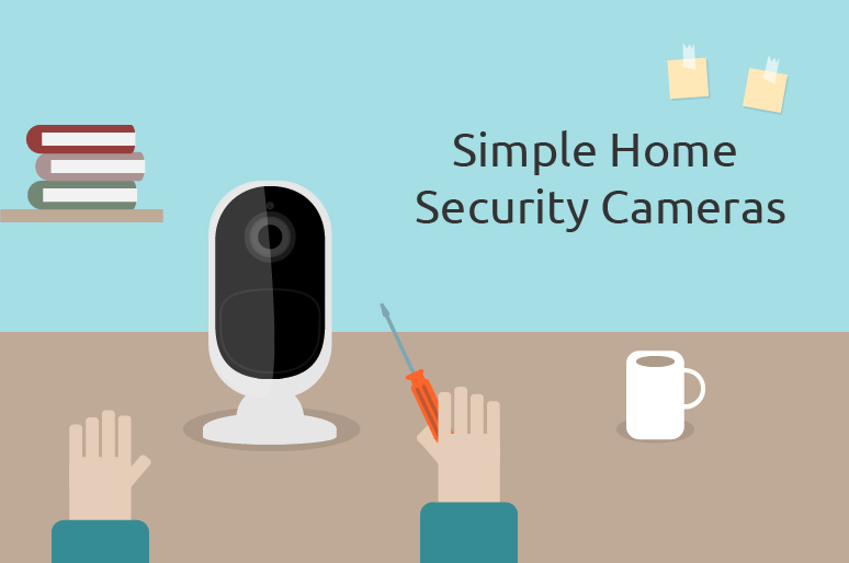Best Simple Home Security Cameras You Will Love Reviews