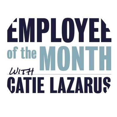 Employee of the Month with Catie Lazarus