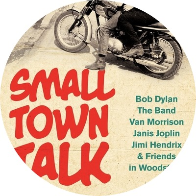 Small Town Talk: Barney Hoskyns' Woodstock