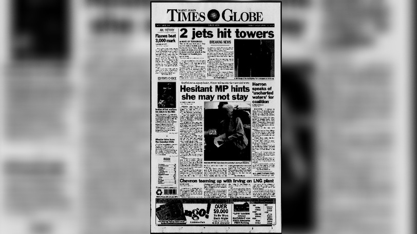 The Times Globe edition that hit the streets just after the lunch hour on Sept. 11, 2001, had many important details about the terrorist attack, including the fact Premier Bernard Lord was safe in New York City, where he had been visiting.