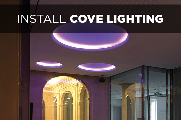 Install cove lighting