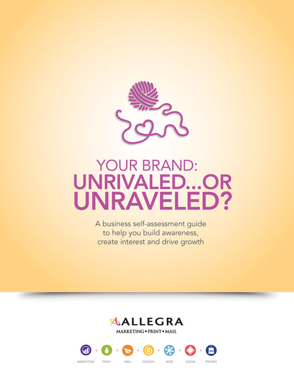Your Brand Unrivaled or Unraveled?