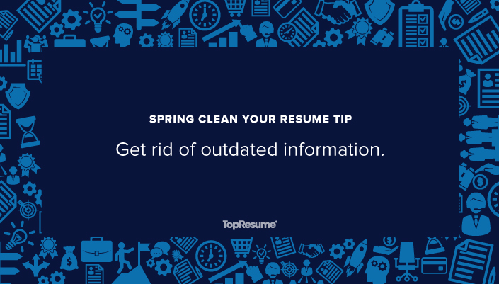 spring clean your resume  get rid of old and outdated