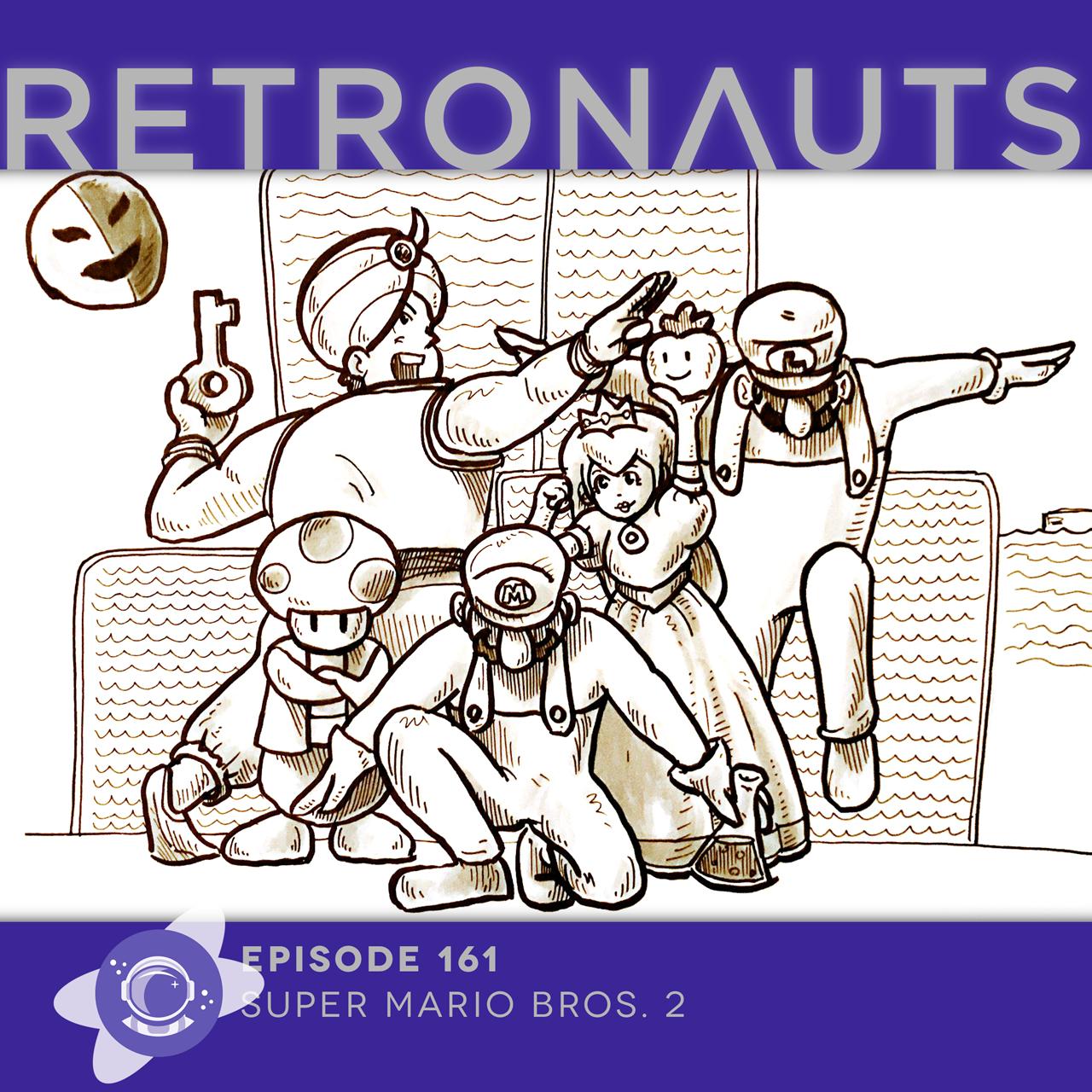 Episode 161 A Super Mario Bros 2 Dream Reunion Retronauts