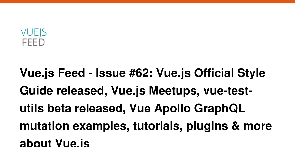 Vue js Feed - Issue #62: Vue js Official Style Guide