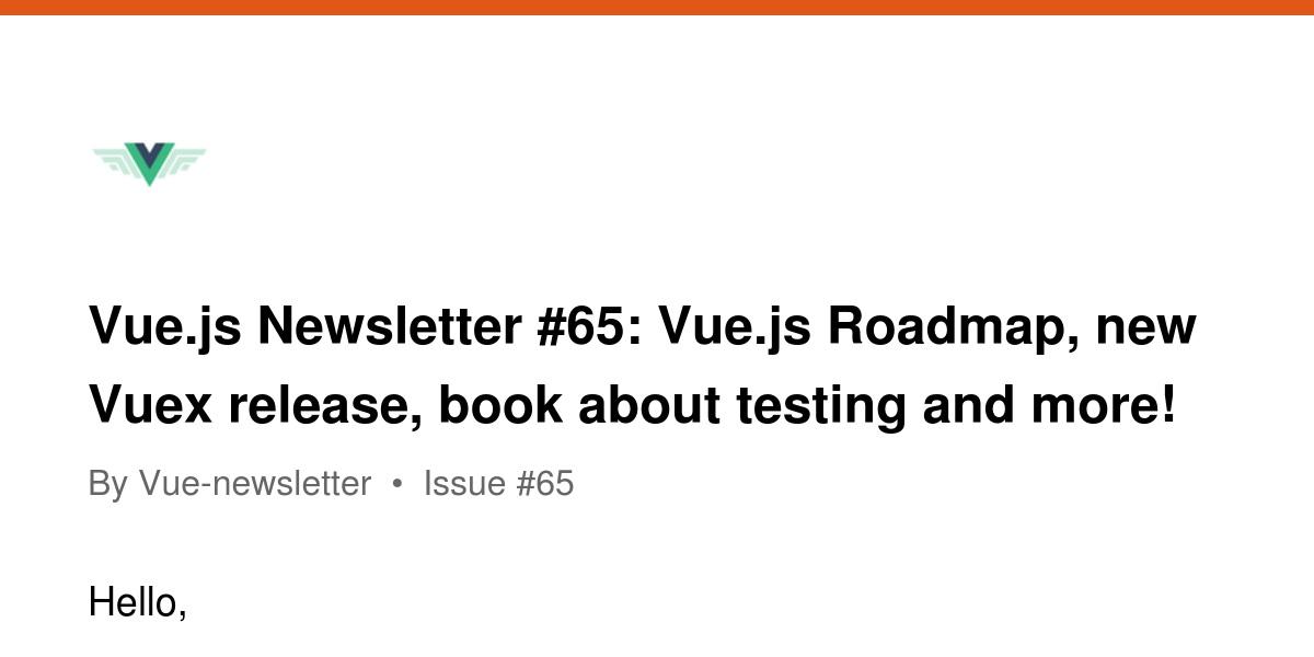 Vue.js Newsletter #65: Vue.js Roadmap, new Vuex release