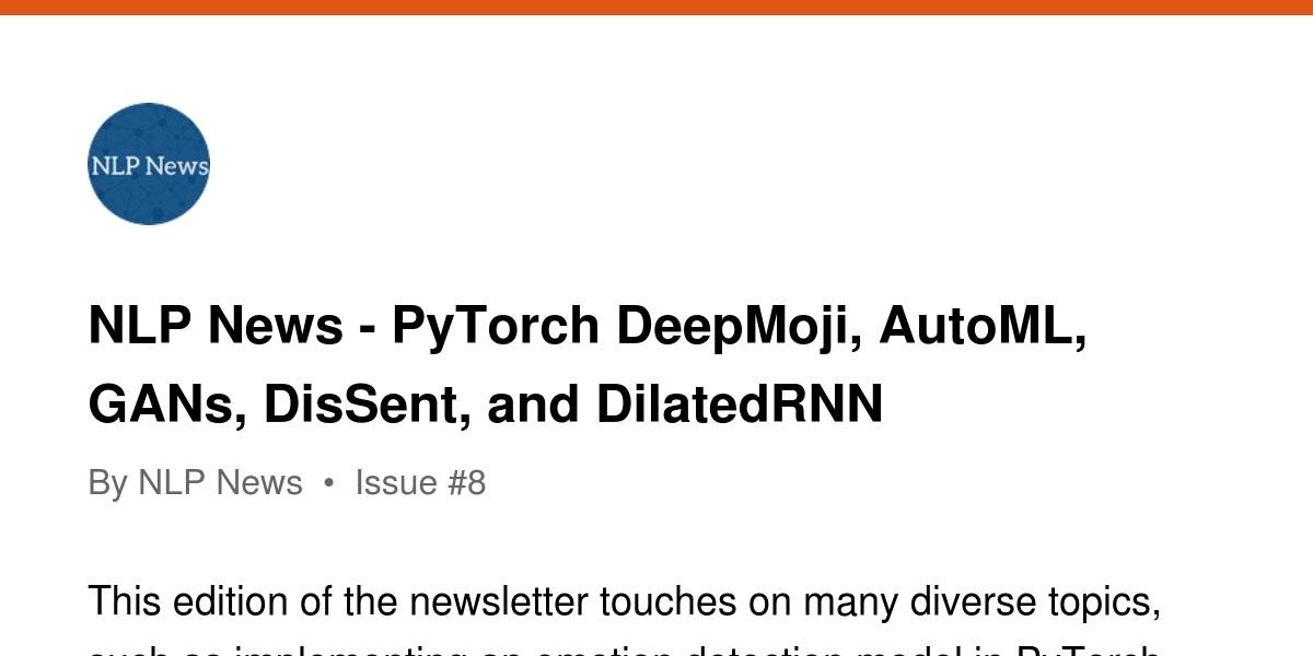 NLP News - PyTorch DeepMoji, AutoML, GANs, DisSent, and