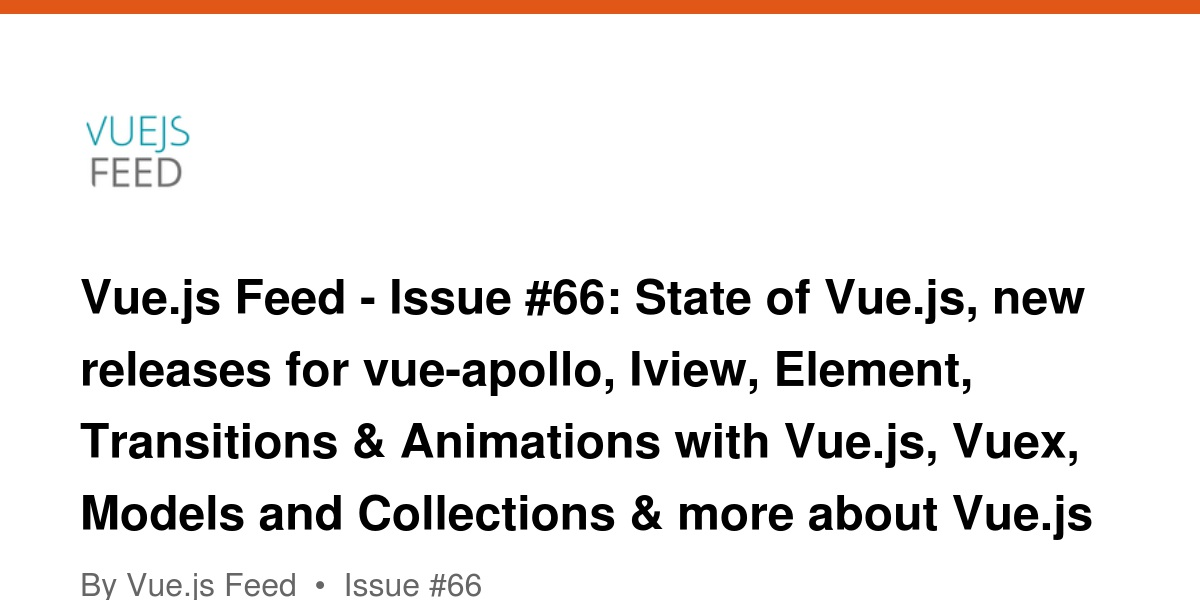 Vue js Feed - Issue #66: State of Vue js, new releases for