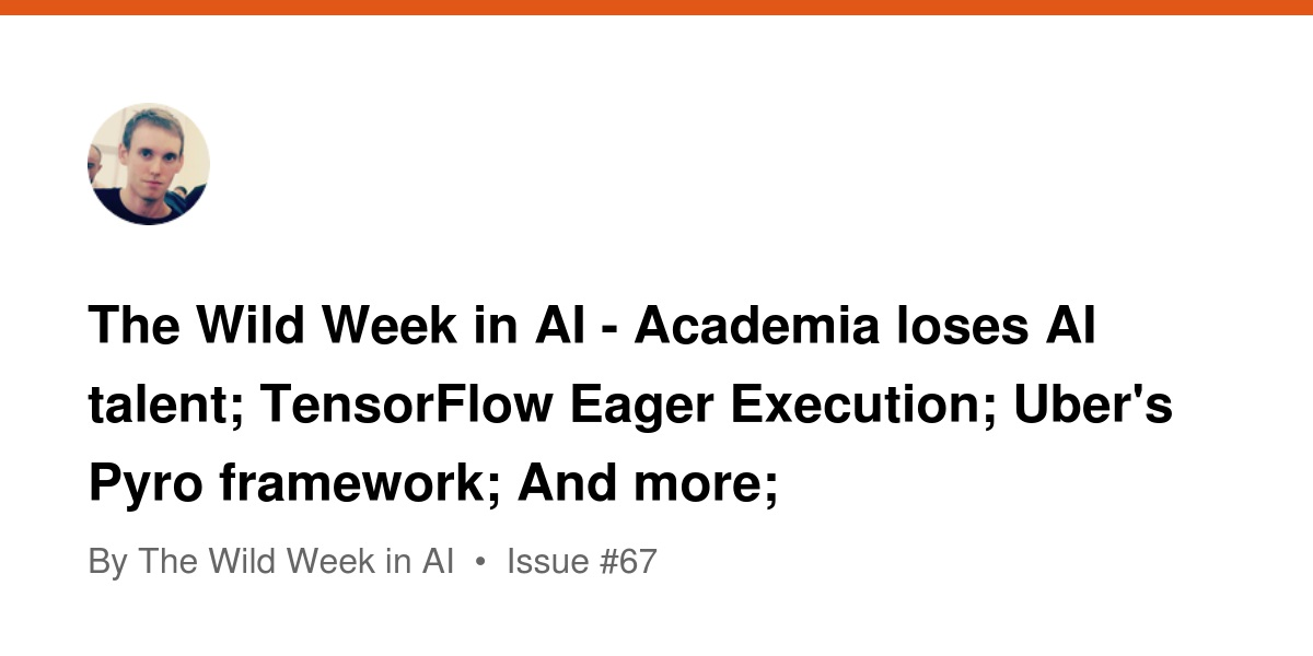 The Wild Week in AI - Academia loses AI talent