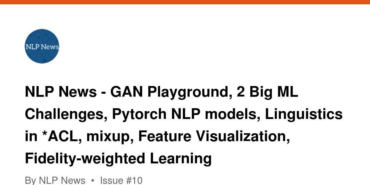 NLP News - GAN Playground, 2 Big ML Challenges, Pytorch NLP models