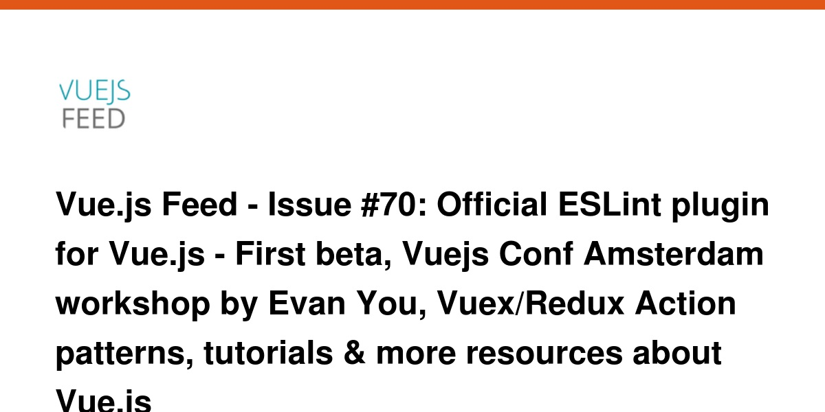 Vue js Feed - Issue #70: Official ESLint plugin for Vue js