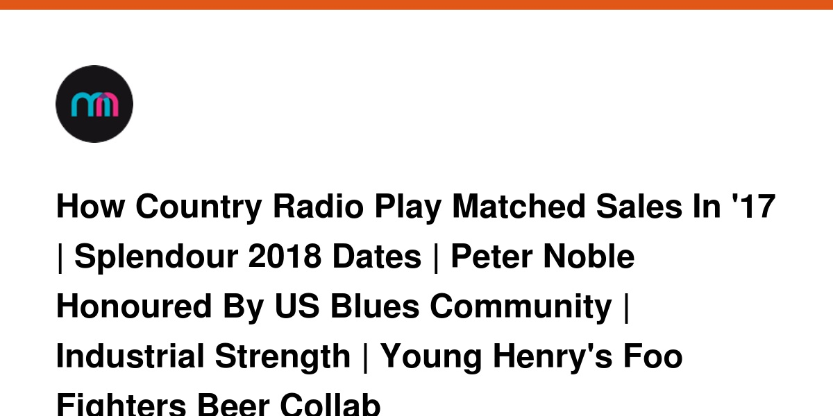 How Country Radio Play Matched Sales In '17 | Splendour 2018