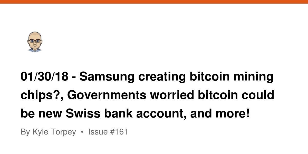 01/30/18 - Samsung creating bitcoin mining chips