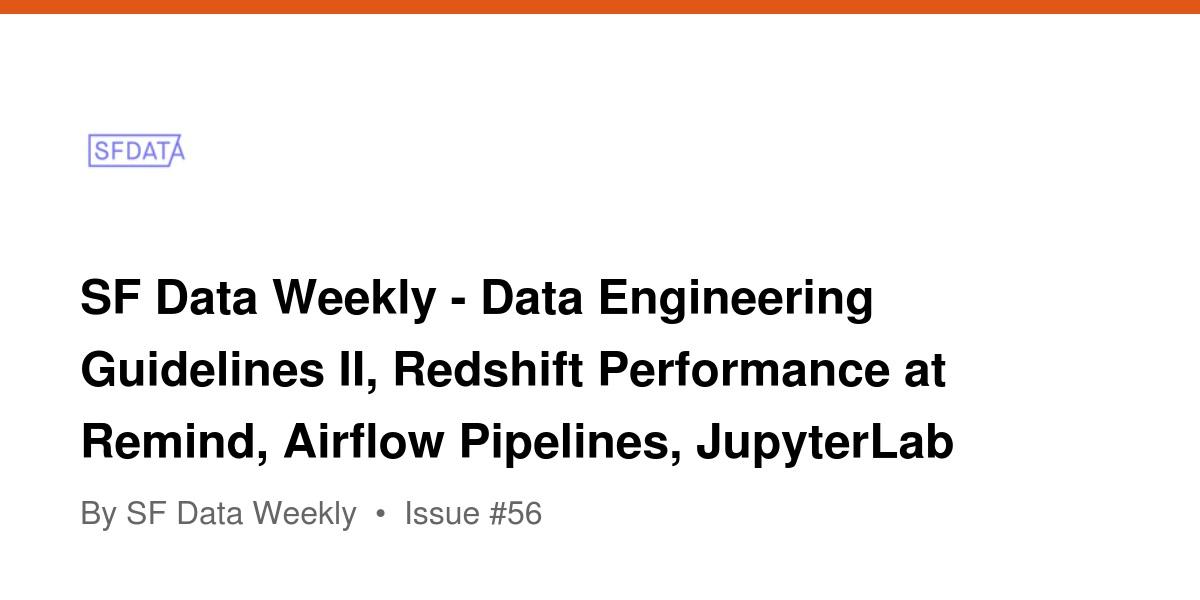SF Data Weekly - Data Engineering Guidelines II, Redshift
