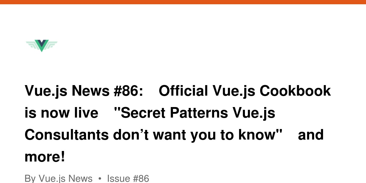 Vue js News #86: 🎉 Official Vue js Cookbook is now live