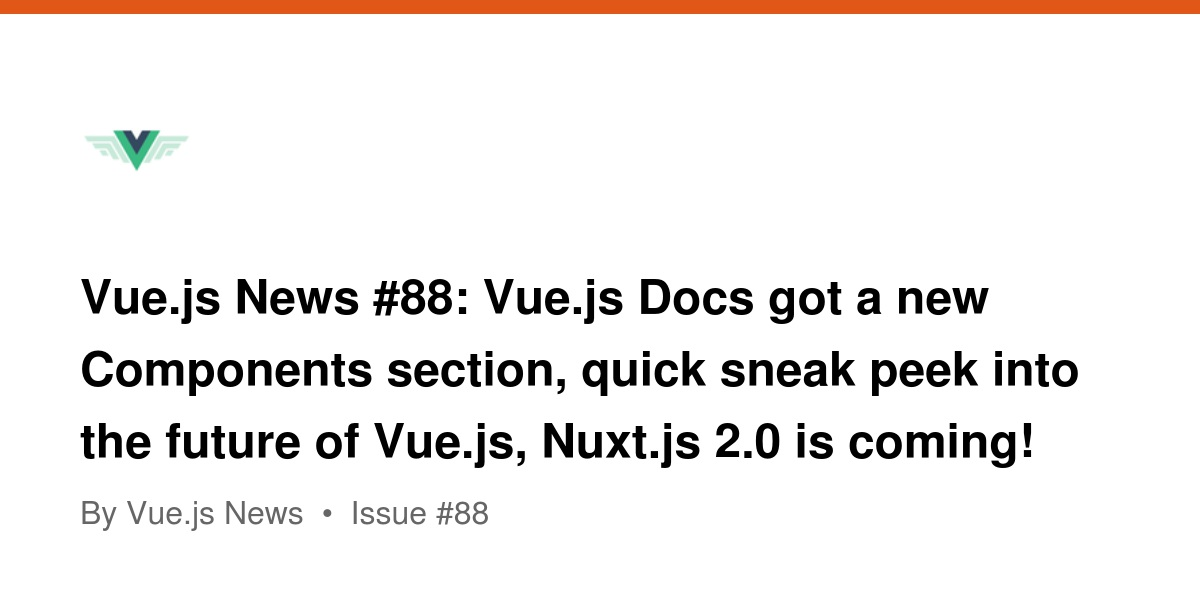 Vue js News #88: Vue js Docs got a new Components section