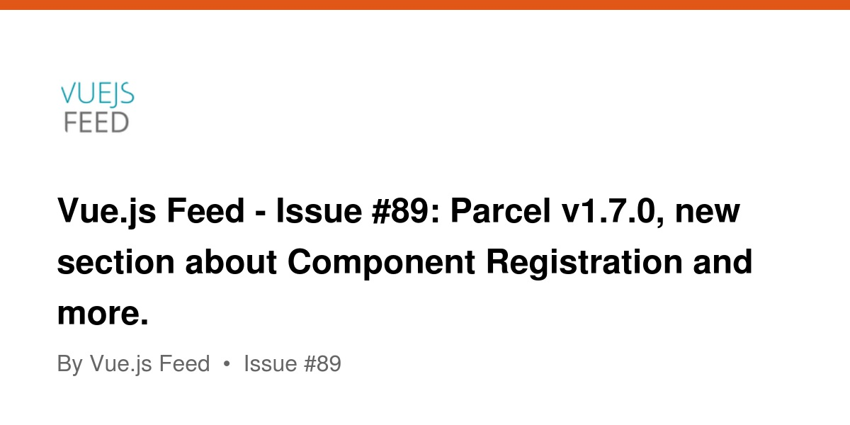Vue js Feed - Issue #89: Parcel v1 7 0, new section about