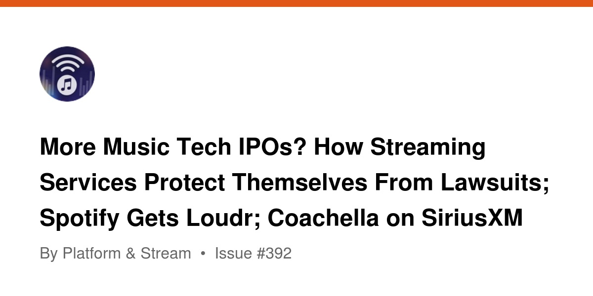 More Music Tech IPOs? How Streaming Services Protect Themselves From