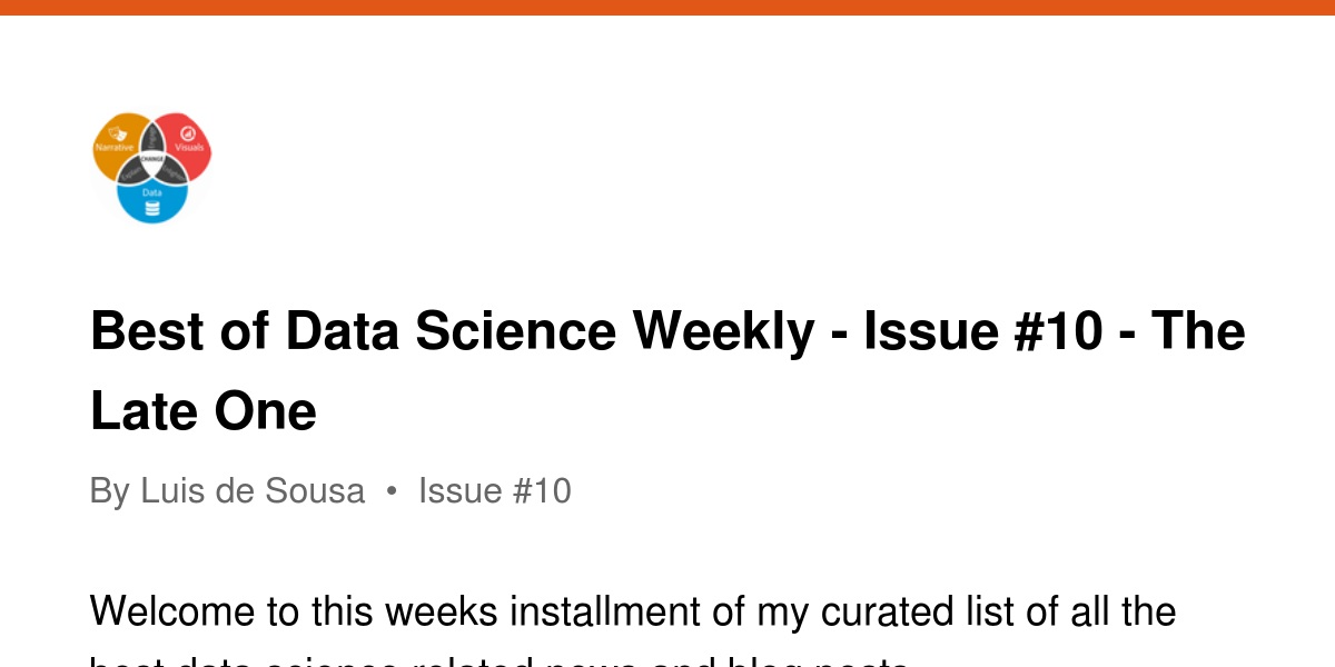 Best of Data Science Weekly - Issue #10 - The Late One | Revue