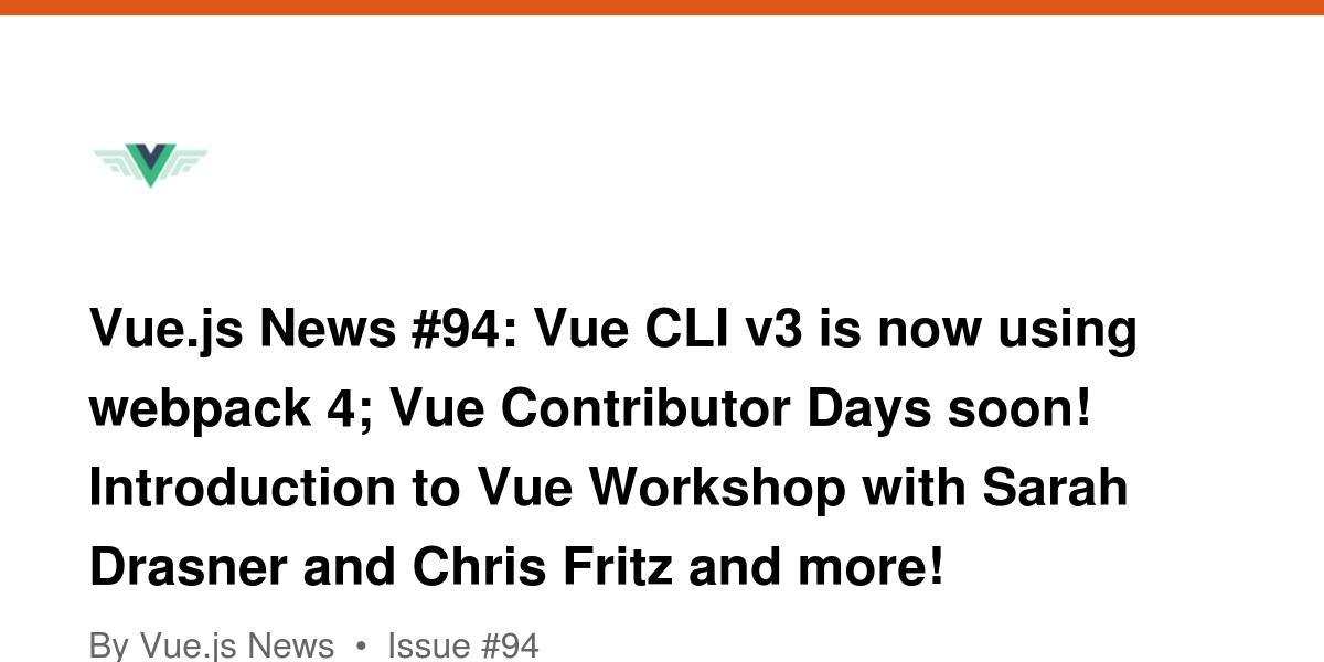 Vue js News #94: Vue CLI v3 is now using webpack 4