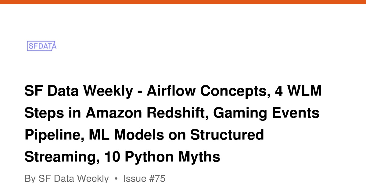 SF Data Weekly - Airflow Concepts, 4 WLM Steps in Amazon