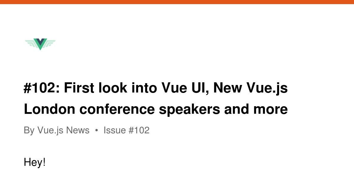 102: First look into Vue UI, New Vue js London conference