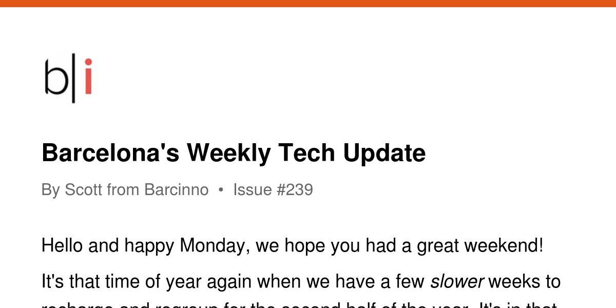 Barcelona's Weekly Tech Update | Revue