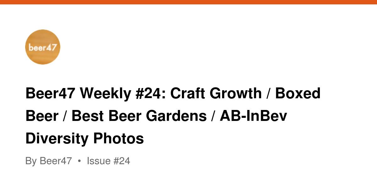 Beer47 Weekly #24: Craft Growth / Boxed Beer / Best Beer
