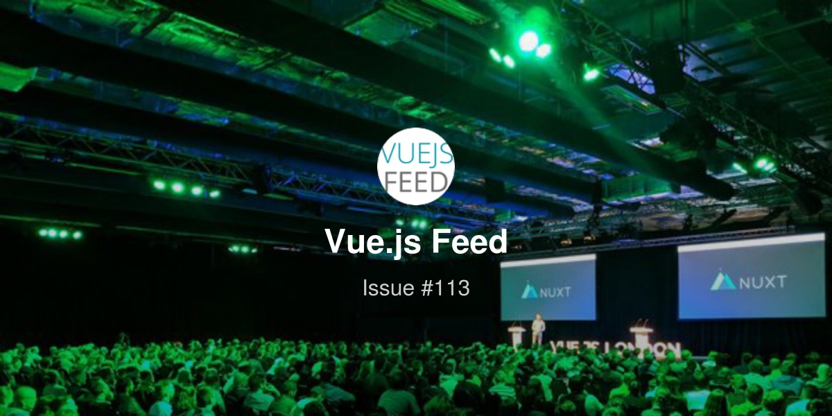 Vue js Feed - Issue #113: Slides from Vue London - plans for Vue 3 0