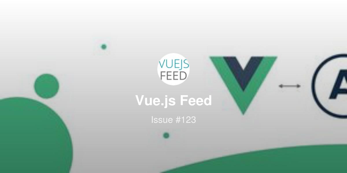 Vue js Feed - Issue #123: Vue Router 3 0 2 released, Nuxt v2
