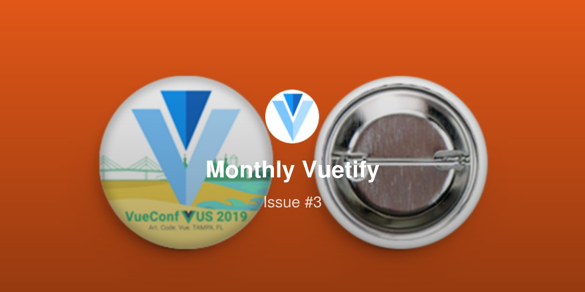Monthly Vuetify - Issue #3 | Revue