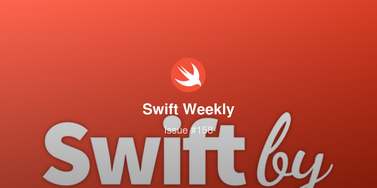 Swift Weekly - Issue #158 | Revue