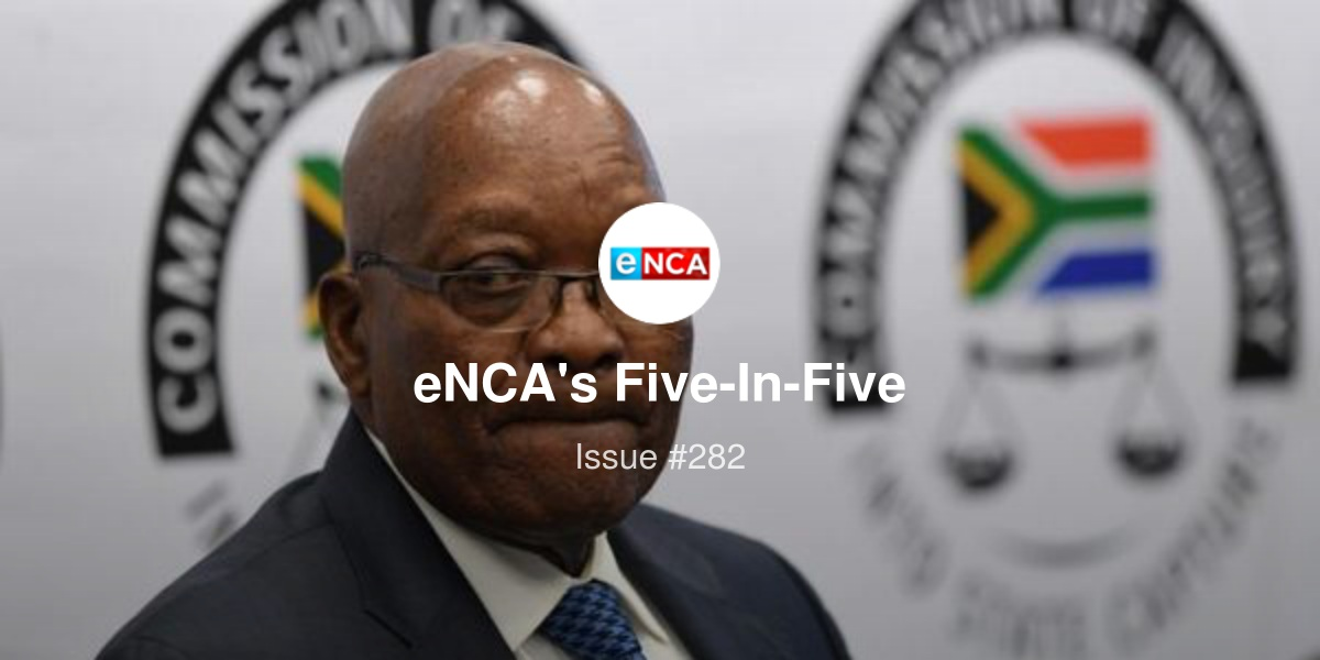 eNCA's Five-In-Five - Zuma unavailable to testify at Zondo Commission, Stage 1 load-shedding to be implemented on Friday, and more...