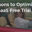 7 Reasons to Optimize your SaaS Free Trial