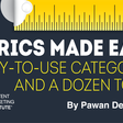 Metrics Made Easy: 8 Easy-to-Use Categories and A Dozen Tools