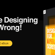 You're Designing It All Wrong! Free eBook | Webydo