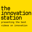 The Innovation Station: the best videos on innovation