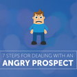 7 Steps for Dealing with an Angry Prospect | SalesLoft
