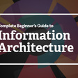 Complete Beginner's Guide to Information Architecture | UX Booth