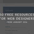 50 Free Resources for Web Designers from January 2016