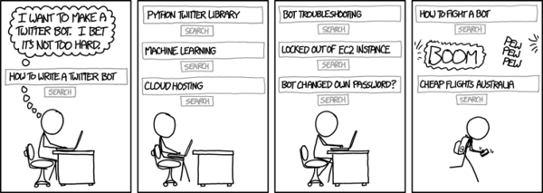 Because bots are cool at the moment... (Source: http://xkcd.com/1646/)