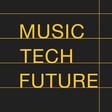 MUSIC x TECH x FUTURE