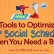 Tools to Optimize Your Social Scheduling When You Need a Break : Social Media Examiner