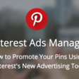 How to Promote Pins Using Pinterest Ads Manager (Ad Tech)