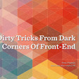 Dirty Tricks From The Dark 