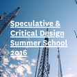 Interview // Speculative and Critical Design Summer School