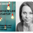 Innovate Like a Startup eBook: Distributed R&D for Competitive Advantage