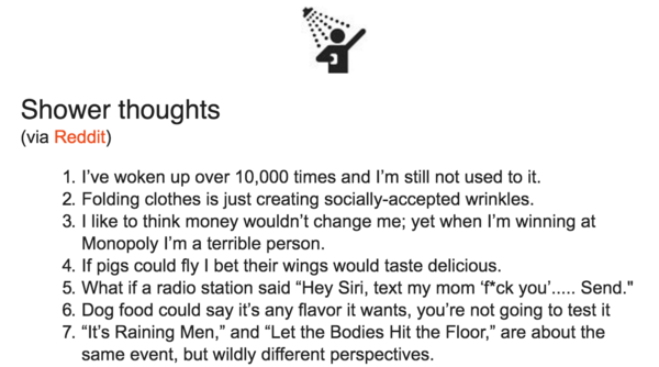 You should subscribe to TheHustle's newsletter, if only for their selected shower thoughts.