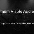 Minimum Viable Audience: Focus on the Market that Really Matters - BoostCompanies