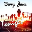 Berry Juice - Tonight